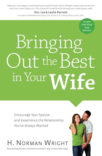 Bringing out the best in your wife ebook by h norman dmin wright bringing out the best in your wife encourage your spouse and experience the relationship you fandeluxe Images