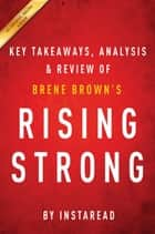 Summary of Rising Strong - by Brene Brown | Includes Analysis ebook by Instaread Summaries