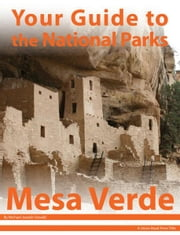 Your Guide to Mesa Verde National Park ebook by Michael Joseph Oswald