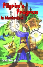 Pilgrim's Progress: An Adventure Book ebook by Chris Wright