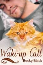 Wake-up Call ebook by Becky Black