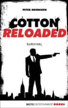 Cotton Reloaded - 12 - Survival ebook by Peter Mennigen