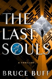 The Last Souls - A Thriller ebook by Bruce Buff