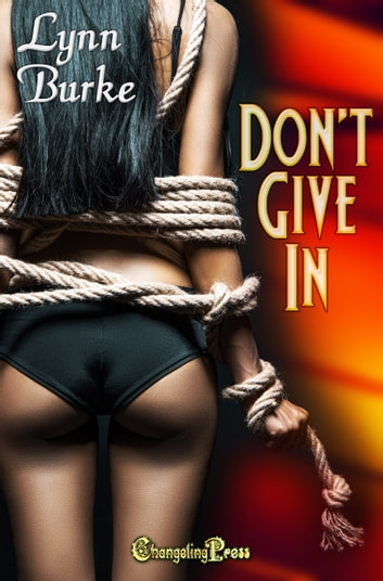 Don't Give In ebook by Lynn Burke