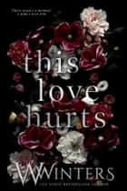 This Love Hurts ebook by
