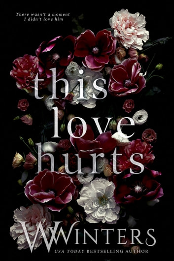 This Love Hurts ebook by W. Winters,Willow Winters
