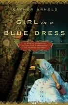 Girl in a Blue Dress ebook by Gaynor Arnold