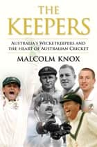 The Keepers ebook by Malcolm Knox