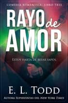 Rayo de amor - Rayo, #3 ebook by E. L. Todd