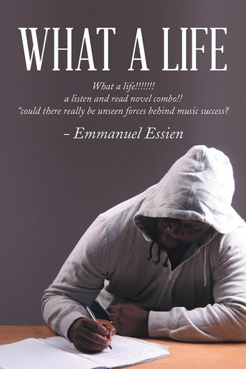 What a Life ebook by Emmanuel Essien