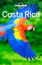 Lonely Planet Costa Rica ebook by Lonely Planet,Mara Vorhees,Anna Kaminski