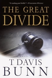 The Great Divide ebook by T. Davis Bunn