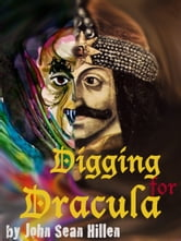 Digging for Dracula ebook by John Sean Hillen