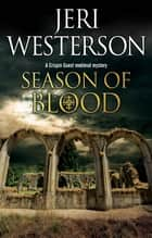 Season of Blood - A medieval mystery ebook by Jeri Westerson