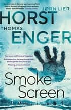 Smoke Screen ebook by Thomas Enger, Jørn Lier Horst, Megan Turney