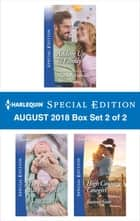 Harlequin Special Edition August 2018 Box Set 2 of 2 - Adding Up to Family\The Bachelor's Baby Surprise\High Country Cowgirl ebook by Marie Ferrarella, Teri Wilson, Joanna Sims
