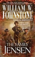 The Family Jensen ebook by William W. Johnstone,J.A. Johnstone