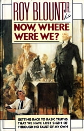 Now, Where Were We? ebook by Roy Blount, Jr.
