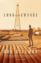 Long Change ebook by Don Gillmor