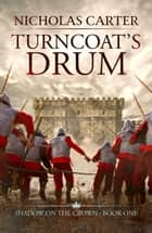 Turncoat's Drum ebook by Nicholas Carter