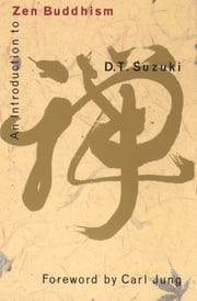 An Introduction to Zen Buddhism eBook by D.T. Suzuki, Carl Jung