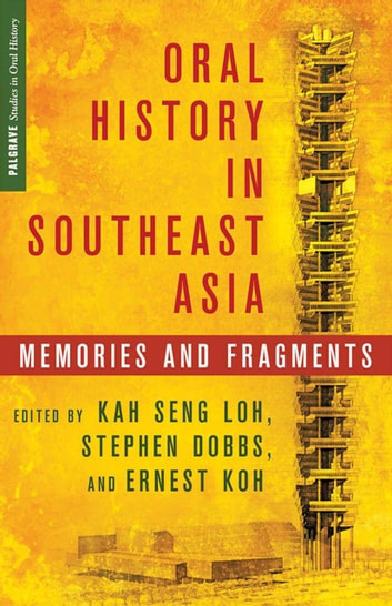 Oral History in Southeast Asia - Memories and Fragments ebook by