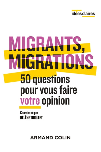 Migrants, migrations - 50 questions pour vous faire votre opinion ebook by Hélène Thiollet