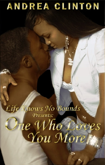 One Who Loves You More (Life Knows No Bounds series) ebook by Andrea Clinton