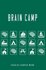 Brain Camp ebook by Charles Harper Webb