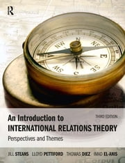 An Introduction to International Relations Theory - Perspectives and Themes ebook by Thomas Diez,Imad El-Anis,Jill Steans,Lloyd Pettiford