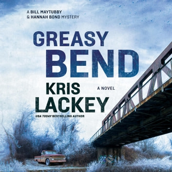 Greasy Bend - A Novel audiobook by Kris Lackey