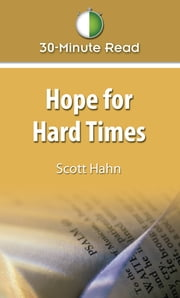 30-Minute Read - Hope for Hard Times ebook by Scott Hahn