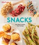 Betty Crocker Snacks - Easy Ways to Satisfy Your Cravings ebook by Betty Crocker
