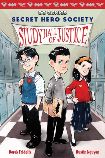 Study Hall of Justice (DC Comics: Secret Hero Society #1) ebook by Derek Fridolfs