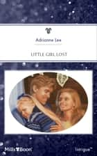 Little Girl Lost ebook by Adrianne Lee