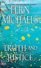 Truth and Justice ebook by Fern Michaels