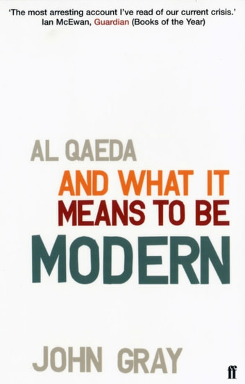 Al Qaeda and What It Means to be Modern ebook by Professor John Gray