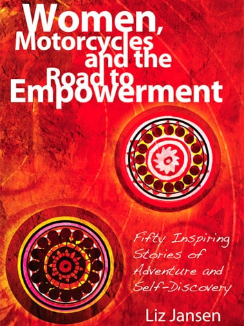 Women, Motorcycles and the Road to Empowerment ebook by Liz Jansen