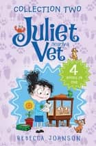 Juliet, Nearly a Vet collection 2 ebook by Rebecca Johnson, Kyla May