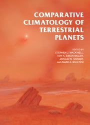 Comparative Climatology of Terrestrial Planets ebook by Stephen J. Mackwell,Amy A. Simon-Miller,Jerald W. Harder,Mark A. Bullock