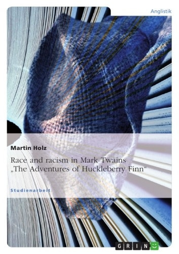 an analysis of the adventure of huckleberry finn by mark twain as an excellent example of racism in