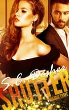 Shutter: Volume Three - Shutter, #3 ebook by S.E. Dosher, Sarah Dosher