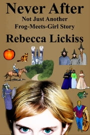Never After ebook by Rebecca Lickiss