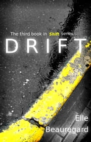 DRIFT (Shift Series #3) ebook by Elle Beauregard