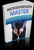 Microexpression Master ebook by Anonymous