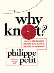 Why Knot? ebook by Philippe Petit