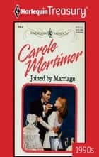 Joined By Marriage ebook by Carole Mortimer
