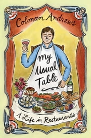 My Usual Table - A Life in Restaurants ebook by Colman Andrews