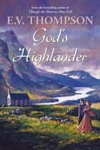 God's Highlander ebook by E.V. Thompson