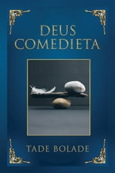 Deus Comedieta ebook by Tade Bolade